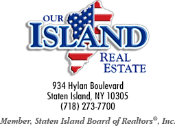 Our Island Real Estate: Staten Island Real Estate. Member, Staten Island Board of Realtors, Inc.