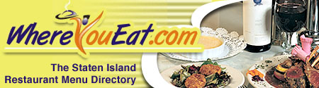 Where You Eat.com: The Staten Island Restaurant Menu Directory